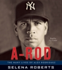 Image for A-Rod CD : The Many Lives of Alex Rodriguez