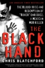 Image for The black hand  : the bloody rise and redemption of 'boxer' Enriquez, a Mexican mob killer