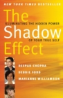 Image for The shadow effect  : illuminating the hidden power of your true self
