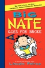 Image for Big Nate Goes for Broke