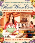Image for The Pioneer Woman Cooks : Food from My Frontier