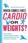 Image for WHICH COMES FIRST, CARDIO OR WEIGHTS?