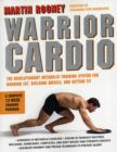 Image for Warrior cardio  : the revolutionary metabolic training system for burning fat, building muscle, and getting fit