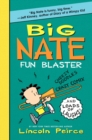 Image for Big Nate Fun Blaster : Cheezy Doodles, Crazy Comix, and Loads of Laughs!