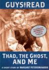 Image for Guys Read: Thad, the Ghost, and Me: A Short Story from Guys Read: Thriller