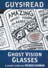 Image for Guys Read: Ghost Vision Glasses
