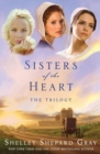 Image for Sisters of the Heart : The Trilogy