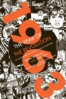 Image for 1963, the year of the revolution  : how youth changed the world with music, art, and fashion