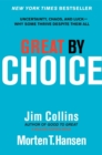 Image for Great by Choice : Uncertainty, Chaos, and Luck--Why Some Thrive Despite Them All