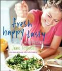 Image for Fresh, happy, tasty  : an adventure in 100 recipes