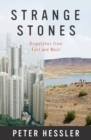 Image for Strange Stones : Dispatches from East and West