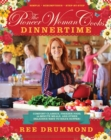 Image for The Pioneer Woman Cooks: Dinnertime : Comfort Classics, Freezer Food, 16-Minute Meals, and Other Delicious Ways to Solve Supper!