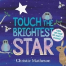 Image for Touch the brightest star board book