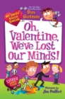 Image for My Weird School Special: Oh, Valentine, We've Lost Our Minds!