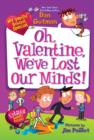 Image for Oh, Valentine, we've lost our minds!