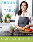 Image for Around the Table : Recipes and Inspiration for Gatherings Throughout the Year