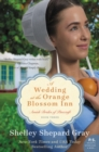 Image for A Wedding At The Orange Blossom Inn : Amish Brides of Pinecraft, Book Three