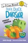Image for Duck, duck, dinosaur  : perfect pumpkin
