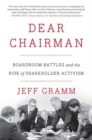 Image for Dear chairman  : boardroom battles and the rise of shareholder activism
