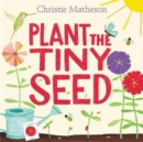 Image for Plant the Tiny Seed