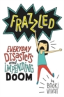 Image for Frazzled : Everyday Disasters and Impending Doom