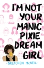 Image for I'm Not Your Manic Pixie Dream Girl