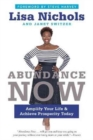 Image for Abundance now  : amplify your life & achieve prosperity today