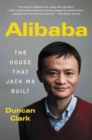 Image for Alibaba  : the house that Jack Ma built