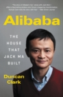 Image for Alibaba: the house that Jack Ma built