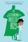 Image for The Astounding Broccoli Boy