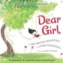 Image for Dear Girl, : A Celebration of Wonderful, Smart, Beautiful You!