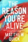 Image for The Reason You're Alive : A Novel