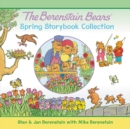 Image for The Berenstain Bears Spring Storybook Collection : 7 Fun Stories