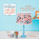 Image for Your Sharpie style  : 75 original Sharpie craft projects to design your home and your life