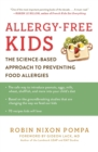 Image for Allergy-free kids  : the science-based approach to preventing food allergies