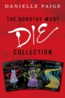 Image for Dorothy Must Die Collection: Books 1-3: Dorothy Must Die, The Wicked Will Rise, Yellow Brick War