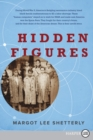 Image for Hidden Figures : The American Dream and the Untold Story of the Black Women Mathematicians Who Helped Win the Space Race