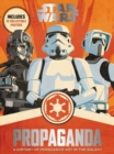 Image for Star Wars propaganda  : a history of persuasive art in the galaxy
