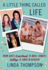 Image for A little thing called life  : from Elvis's Graceland to Bruce Jenner's Caitlyn & songs in between