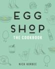Image for Egg Shop : The Cookbook