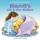 Image for Biscuit's Pet & Play Bedtime : A Touch & Feel Book