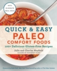 Image for Quick & easy paleo comfort foods  : 100+ delicious gluten-free recipes