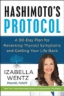 Image for Hashimoto's protocol  : a 90-day plan for reversing thyroid symptoms and getting your life back