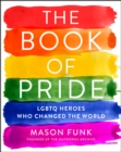 Image for Book of Pride: LGBTQ Heroes Who Changed the World