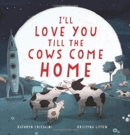 Image for I'll Love You Till the Cows Come Home