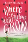 Image for Where the watermelons grow