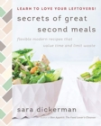 Image for Secrets of great second meals  : flexible modern recipes that value time and limit waste