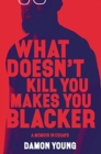 Image for What Doesn't Kill You Makes You Blacker : A Memoir in Essays