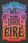 Image for We Set the Dark on Fire