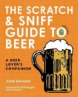 Image for The scratch & sniff guide to beer  : a beer lover's companion